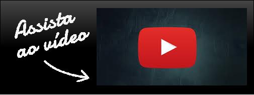 Assista ao video